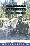 Stephanie Dowrick: Intimacy & Sol Self Ther Bk