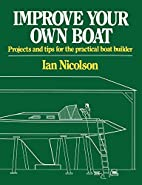Improve Your Own Boat/Projects and Tips for…