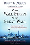 Malkiel, Burton G.: From Wall Street to the Great Wall: How Investors Can Profit from China's Booming Economy