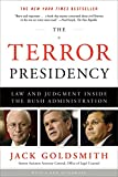 Goldsmith, Jack: The Terror Presidency: Law and Judgment Inside the Bush Administration