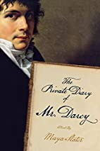 The Private Diary of Mr. Darcy by Maya…