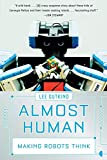 Gutkind, Lee: Almost Human: Making Robots Think