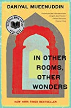 In Other Rooms, Other Wonders by Daniyal…