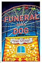 Funeral for a Dog: A Novel by Thomas…