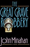 Minahan, John: The Great Grave Robbery