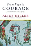 Miller, Alice: From Rage to Courage: Answers to Readers' Letters