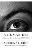 Rich, Adrienne: A Human Eye: Essays on Art in Society, 1997-2008