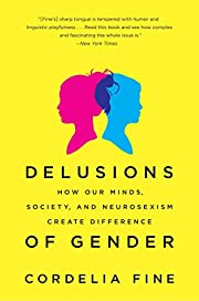 Delusions of Gender: How Our Minds, Society,…