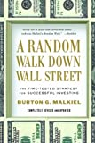 Malkiel, Burton G.: A Random Walk Down Wall Street: The Time-Tested Strategy for Successful Investing (Tenth Edition)