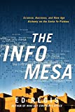 Regis, Edward: The Info Mesa: Science, Business, and New Age Alchemy on the Santa Fe Plateau