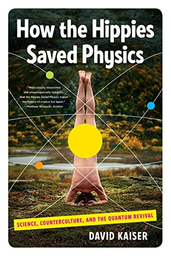 how-the-hippies-saved-physics-science-counterculture-and-the-quantum-revival