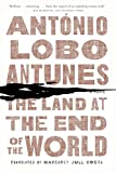 Lobo Antunes, António: The Land at the End of the World: A Novel