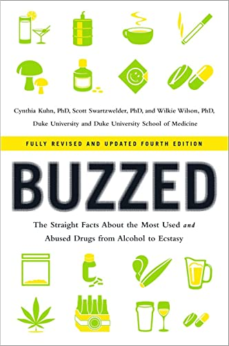 buzzed-the-straight-facts-about-the-most-used-and-abused-drugs-from-alcohol-to-ecstasy-fully-revised-and-updated-fourth-edition