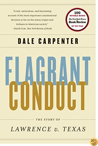 TFlagrant Conduct: The Story of Lawrence V. Texas