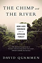 The Chimp and the River: How AIDS Emerged…