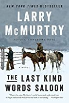 The Last Kind Words Saloon: A Novel by Larry…