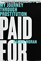 Paid For: My Journey Through Prostitution by…