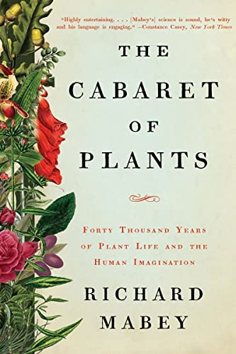 the-cabaret-of-plants-forty-thousand-years-of-plant-life-and-the-human-imagination