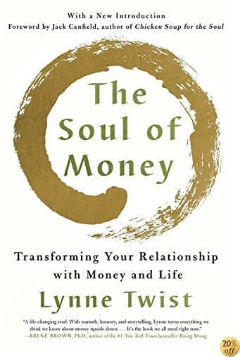 TThe Soul of Money: Transforming Your Relationship with Money and Life