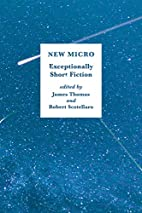 New Micro: Exceptionally Short Fiction by…