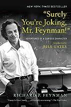 Surely You're Joking, Mr. Feynman!:…