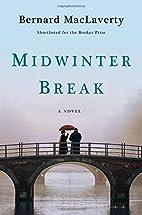 Midwinter Break: A Novel by Bernard…