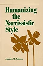 Humanizing the Narcissistic Style by Stephen…