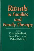 Rituals in Families and Family Therapy by…