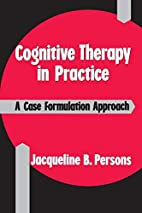 Cognitive Therapy in Practice: A Case…