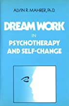 Dream Work in Psychotherapy and Self-Change…