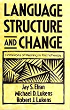 Language, Structure, and Change: Frameworks…