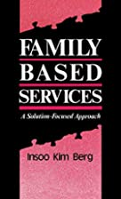 Family Based Services: A Solution-Focused…