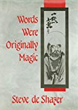 De Shazer, Steve: Words Were Originally Magic