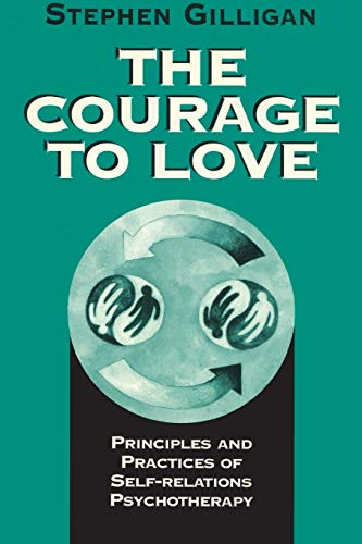 the-courage-to-love-principles-and-practices-of-self-relations-psychotherapy