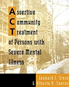 Assertive Community Treatment of Persons W/…