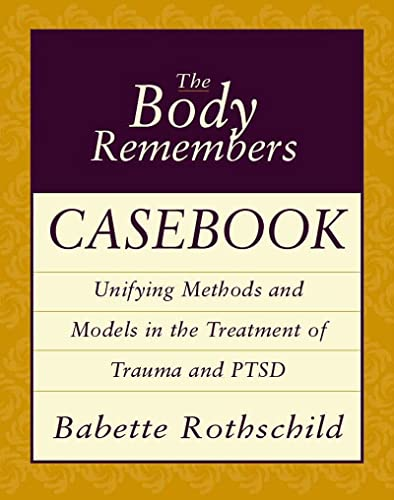 the-body-remembers-cas-unifying-methods-and-models-in-the-treatment-of-trauma-and-ptsd-norton-professional-books-paperback