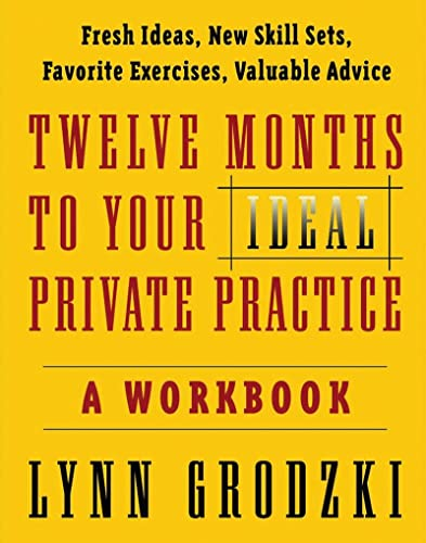 twelve-months-to-your-ideal-private-practice-a-workbook-norton-professional-books-paperback