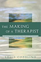 The Making of a Therapist: A Practical Guide…