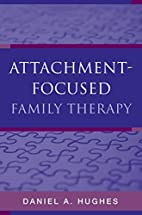 Attachment-Focused Family Therapy by Daniel…