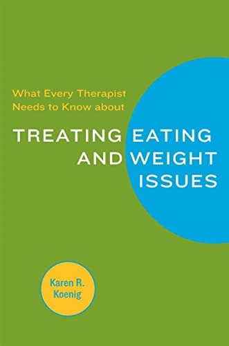 what-every-therapist-needs-to-know-about-treating-eating-and-weight-issues