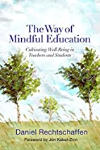 The Way of Mindful Education: Cultivating…