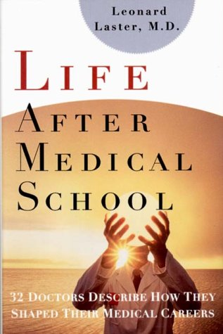 life-after-medical-school-thirty-two-doctors-describe-how-they-shaped-their-medical-careers