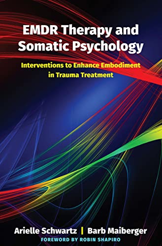emdr-therapy-and-somatic-psychology-interventions-to-enhance-embodiment-in-trauma-treatment