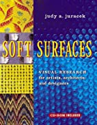 Soft Surfaces: Visual Research for Artists,…
