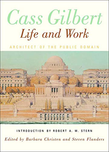 cass-gilbert-life-and-work-architect-of-the-public-domain
