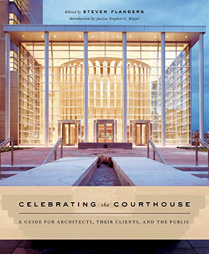 celebrating-the-courthouse-a-guide-for-architects-their-clients-and-the-public-norton-book-for-architects-and-designers-hardcover