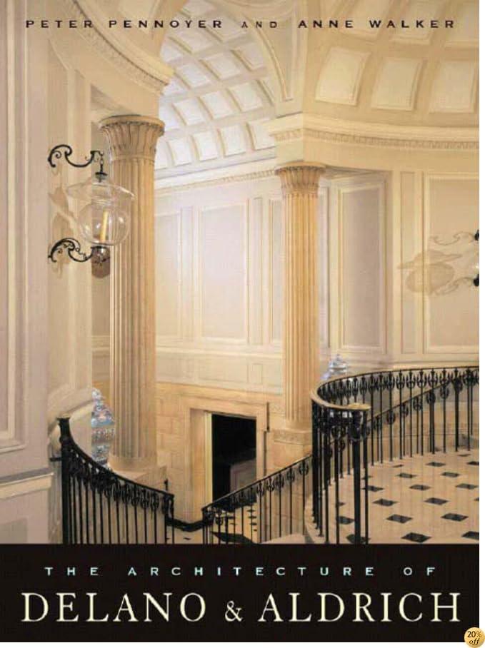 The Architecture of Delano & Aldrich (Norton Book for Architects and Designers (Hardcover))