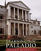 Learning from Palladio by Branko Mitrovic
