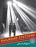 Railroad Stations: The Buildings That Linked…
