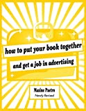 Paetro, Maxine: How to Put Your Book Together and Get a Job in Advertising (Newly Revised Edition)